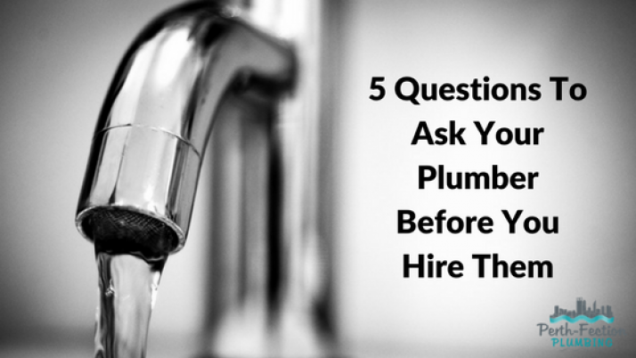5 Questions To Ask Your Plumber Before You Hire Them